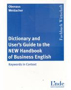 Dictionary and User's Guide to the NEW Handbook of Business English