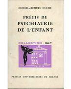 Précis de psychiatrie de L'enfant - Didier-Jacques Duché