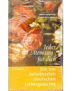 Jeder Atemzug für dich: Die 100 beliebtesten deutschen Liebesgedichte