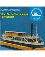 Ein Schiffsmodell entsteht - Dieter Johansson