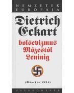 Bolsevizmus Mózestól Leninig - Dietrich Eckart