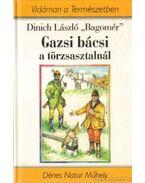 Gatsi bácsi a törzsasztalnál - Dinich László (Bagamér)