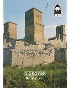 Diósgyőr - Királyi vár - Körber Ágnes