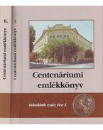 Centenáriumi emlékkönyv I-II. kötet - Dlusztus Imre
