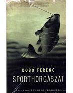 Sporthorgászat - Dobó Ferenc