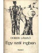 Egy szál ingben - Dobos László