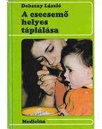 A csecsemő helyes táplálása - Dobszay László