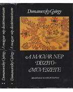 A magyar nép díszítőművészete I-II. kötet - Domanovszky György