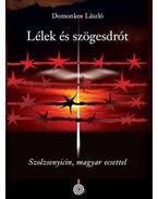 Lélek és szögesdrót - Szolzsenyicin, magyar ecsettel - Domonkos László