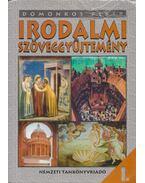 Irodalmi szöveggyűjtemény I. - Domonkos Péter