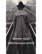 (Mű)fajtalan kötet - Dömötör László