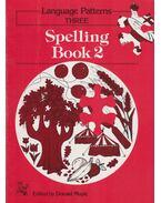 Language Patterns THREE - Spelling Book 2 - Donald Moyle