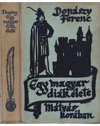 Egy magyar diák élete Mátyás korában - Donászy Ferenc