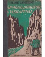 Dörmögő Dömötör utazása a Vaskapuhoz - Sebők Zsigmond