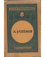 A játékos - Dosztojevszkij, Fjodor Mihajlovics