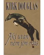 Aki után nem jön más - Douglas, Kirk