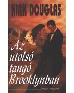 Az utolsó tangó Brooklynban - Douglas, Kirk