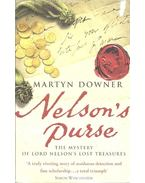 Nelson's Purse – The Mystery of Lord Nelson's Lost Treasures - DOWNER, MARTYN