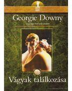 Vágyak találkozása - Downy, Georgie