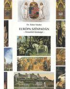 Európa színpadán - Dr. Ádám Sándor