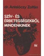 Szív- és érbetegségekről mindenkinek - Dr. Antalóczy Zoltán