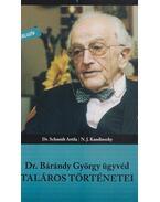 Dr. Bárándy György ügyvéd taláros történetei