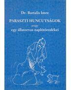 Paraszti huncutságok, avagy egy állatorvos naplótöredékei - Dr. Bartalis Imre