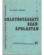 Belgyógyászati szakápolástan - Dr. Bokor Nándor