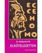 Elkötelezetten - Dr. Bolberitz Pál