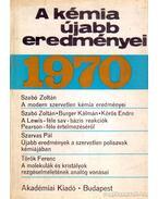 A kémia újabb eredményei 1970/1 - Dr. Csákvári Béla