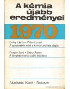 A kémia újabb eredményei 1970/2 - Dr. Csákvári Béla