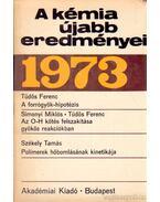A kémia újabb eredményei 1973/12 - Dr. Csákvári Béla