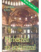 Párbeszéd az iszlámmal - Dr. Csordás Eörs