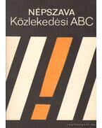 Népszava közlekedési ABC - Dr. Demeter András, Troszt László, Müller Róbert, Nagy László