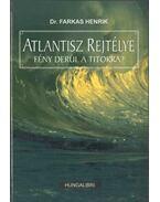 Atlantisz rejtélye - Dr. Farkas Henrik