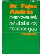 Gerincsérültek rehabilitációs pszichológiája (dedikált) - Dr. Fejes András