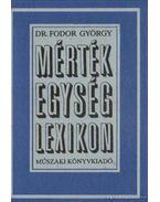 Mértékegység-lexikon - Dr. Fodor György
