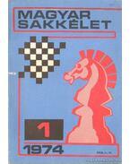 Magyar Sakkélet 1974. (hiányos) - Dr. Földi József (fel. szerk.)