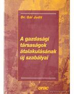 A gazdasági társaságok átalakulásának új szabályai - Dr. Gál Judit