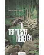 A természet kebelén - Dr. Gánti Tibor