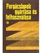 Forgácslapok gyártása és felhasználása - Dr. Hadnagy József (szerk.)