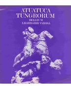 Atuatuca Tungrorum - Dr. Horváth Miklós