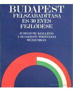 Budapest felszabadítása és 30 éves fejlődése - Dr. Horváth Miklós
