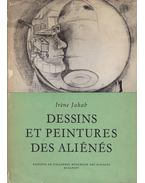 Dessins et peintures des aliénés (dedikált) - Dr. Jakab Irén