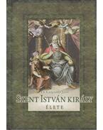 Szent István király élete - Dr. Karácsonyi János