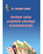 Európai Uniós Projektek pénzügyi menedzsmentje - Dr. Kárpáti László
