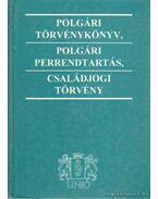 Polgári törvénykönyv, polgári perrendtartás, családjogi törvény - Dr. Kertész Judit (szerk.)