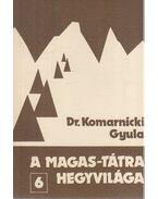 A Magas-Tátra hegyvilága 6. - Dr. Komarnicki Gyula