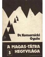 A Magas-Tátra hegyvilága III. kötet - Dr. Komarnicki Gyula