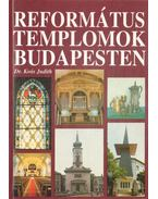 Református templomok Budapesten - Dr. Koós Judith